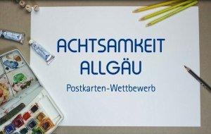 Postkarten Wettbewerb der Achtsamkeit Allgäu, © Allgäu GmbH
